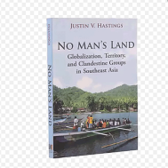 Monument - No Man's Land: Globalization, Territory, and Clandestine Groups in Southeast Asia(9789971695385)