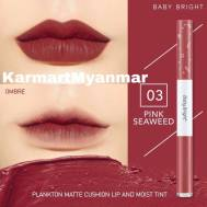 Baby Bright Matte Cushion Lip & Moist Tint (Plankton)